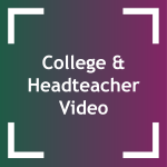 COLLEGE & HEADTEACHER VIDEO