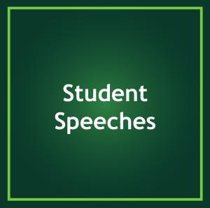 STUDENT SPEECHES